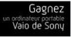 Concours Ordinateur Sony VAIO